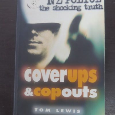 Tom Lewis, Coverups and Copouts, Hodder Moa Beckett, Auckland, New Zealand Non-Fiction, Dunedin, Dead Souls Bookshop, Dunedin Book Shop