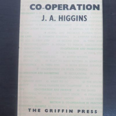 J. A. Higgins, Co-Operation, Griffin Press, Auckland, New Zealand Non-Fiction, Caxton Press, Christchurch, Dead Souls Bookshop, Dunedin Book Shop