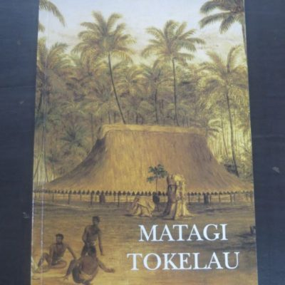 Matagi Tokelau, History and Traditions of Tokelau, Tokelau Affairs, Suva, Fiji, 1991, Pacific, History, Dead Souls Bookshop, Dunedin Book Shop
