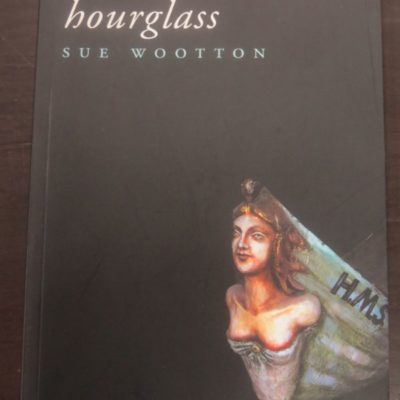 Sue Wootton, hourglass, Steele Roberts, Wellington, 2005, New Zealand Literature, New Zealand Poetry, Dead Souls Bookshop, Dunedin Book Shop