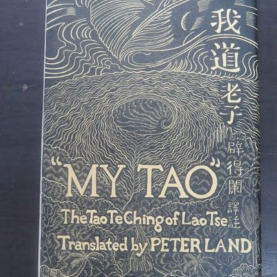 Peter Land, Lao Tse, My Tao, translated with notes, illustrated by Allan Gale, Puriri Press, Auckland, Religion, Tao Te Ching, Dead Souls Bookshop, Art, Dunedin Book Shop