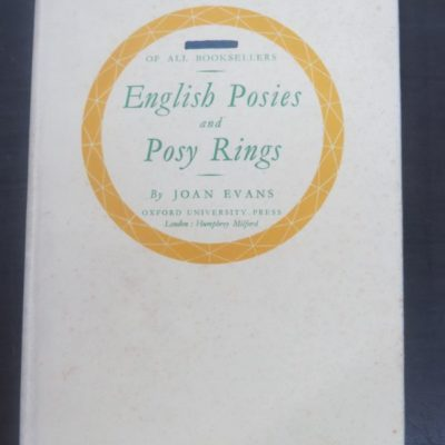 Joan Evans, English Posies and Posy Rings, A Catalogue with an introduction, Oxford University Press, London, 1931, History, Jewllery, Dead Souls Bookshop, Dunedin Book Shop