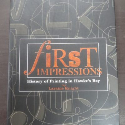 Laraine Knight, first Impression, History of Printing in Hawke's Bay, 2003, New Zealand Non-Fiction, New Zealand Printing, Dead Souls Bookshop, Dunedin Book Shop