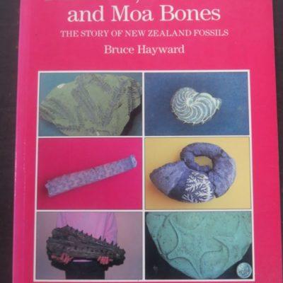 Bruce Hayward, Trilobites, Dinosaurs and Moa Bones, The Bush Press, 1990, Auckland, New Zealand Natural History, Natural History, New Zealand Non-Fiction, Dead Souls Bookshop, Dunedin Book Shop