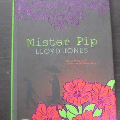 Lloyd Jones, Mister Pip, Penguin Group NZ, 2006, New Zealand Literature, Dead Souls Bookshop, Dunedin Book Shop