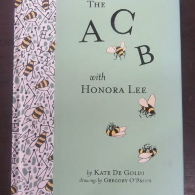 Kate De Goldi, Gregory O'Brien, The ACB with Honora Lee, Longacre, Random House, Auckland, 2012, New Zealand Literature, New Zealand Art, Illustration, Dead Souls Bookshop, Dunedin Book Shop