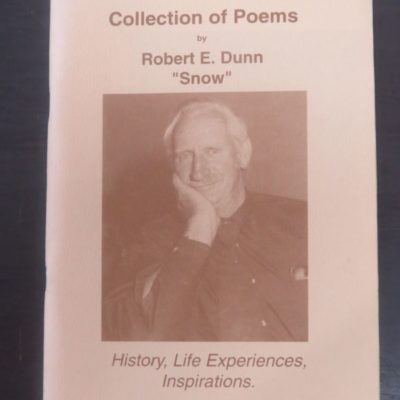 "Robert E. Dunn ""Snow""m Collection of Poems, Waimate, 1994, New Zealand Poetry, New Zealand Literature, New Zealand Poet, E. C. Hore, Dead Souls Bookshop, Dunedin Book Shop"