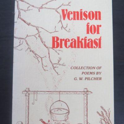 G. W. Pilcher, Vension for Breakfast, Collection of Poems, Timaru, 1983, Poetry, New Zealand Poet, New Zealand Literature, New Zealand Poetry, Dead Souls Bookshop, Dunedin Book Shop