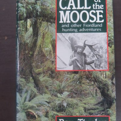 Ray Tinsley, Call of the MRay Tinsley, Call of the Moose, and other Firodland hunting adventures, Reed, Wellington, 1983, Hunting, Dead Souls Bookshop, Dunedin Book Shopoose, and other Firodland hunting adventures, Reed, Wellington, 1983, Hunting, Dead Souls Bookshop, Dunedin Book Shop