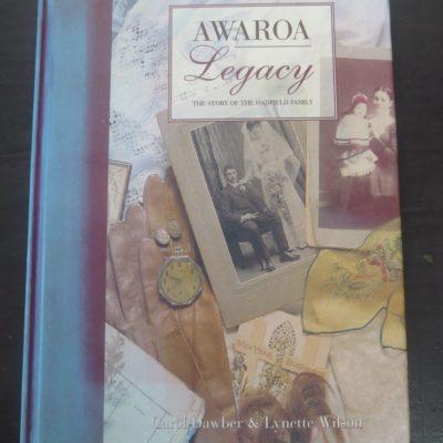 Carrol Dawber, Lynette Wilson, Awaroa Legacy, Hadfield Family, River Press, Picton, 1999, New Zealand Non-Fiction, Dead Souls Bookshop, Dunedin Book Shop