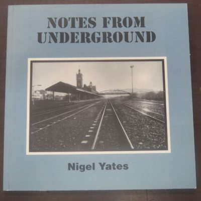 Nigel Yates, Notes from Underground, 55 Photographs, Earl Of Seacliff Art Workshop, 2007, Paekakariki, art, photography, New Zealand Photography, New Zealand Art, Dunedin, Dead Souls Bookshop, Dunedin Book Shop