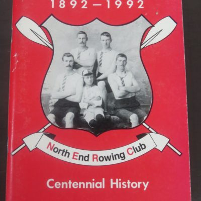 E. Royce Wilson, Centennial History of North End Rowing Club, Green Island, 1992, Sport, Dunedin, Rowing, Dead Souls Bookshop, Dunedin Book Shop