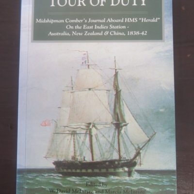 McIntyre, eds., Tour Of Duty, Comber's Journal Aboard HMS Herald on the East Indies Station, Australia, New Zealand and China, University of Canterbury, 1999, Pacific, Dead Souls Bookshop, Dunedin Book Shop