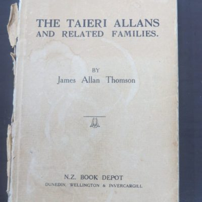 James Allan Thomson, The Taieri Allans and Related Families, NZ Book Depot, Dunedin, 1929, Otago, New Zealand Non-Fiction, Dead Souls Bookshop, Dunedin Book Shop