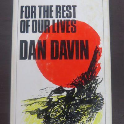 Dan Davin, For the Rest of Our Lives, Michael Joseph, London, 1965, New Zealand Literature, Dead Souls Bookshop, Duunedin Book Shop