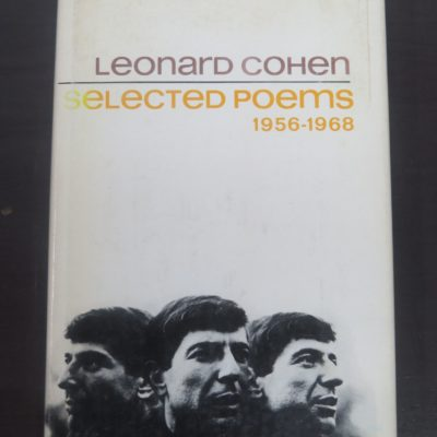 Leonard Cohen, Selected Poems 1956-1968, McClelland and Stewart, Toronto, 1973 reprint, Literature, Poetry, Dead Souls Bookshop., Dunedin Book Shop