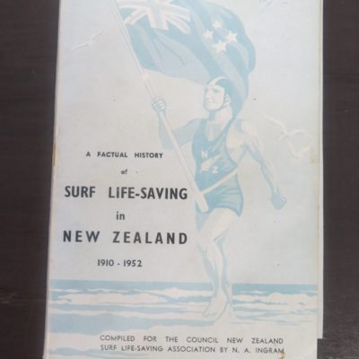 N. A. Ingram, Factual History of Surf Life-Saving in New Zealand 1910 - 1952, Sport, New Zealand Non-Fiction, Dead Souls Bookshop, Dunedin Book Shop