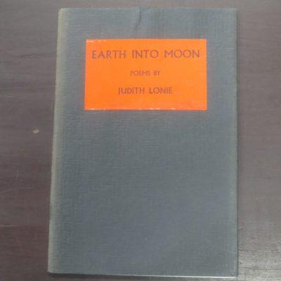 Judith Lonie, Earth Into Moon, Poems, Bibliography Room, University of Otago, 1971, New Zealand Poetry, New Zealand Poet, New Zealand Literature, Dunedin, Dead Souls Bookshop, Dunedin Book Shop