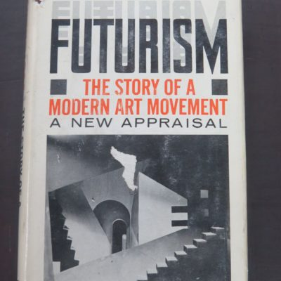 Rosa Trill Clough, Futurism, The Story of an Art Movement, A New Appraisal, Philosophical Library, New York, 1961, Art, Thoery, Dead Souls Bookshop, Dunedin Book Shop