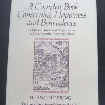 Huang Liu-Hung, Compete Book Concerning Happiness and Benevolence, A Manual of Local Magistrates in China, University of Arizona, History, Dead Souls Bookshop, Dunedin Book Shop