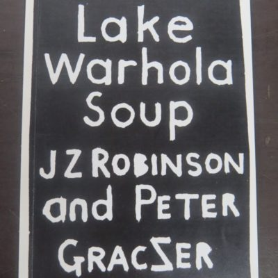 John Z Robinson, Peter Graczer, Lake Warhola Soup, Auckland, 2004, Art, New Zealand Art, Dead Souls Bookshop, Dunedin Book Shop