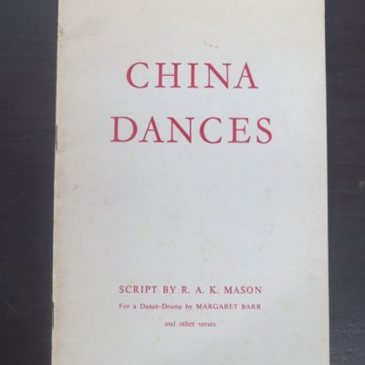 R A K Mason, China Dances, McIndoe, Dunedin 1962, New Zealand Literature, Dance, Drama, Margaret Barr, Dead Souls Bookshop, Dunedin Book Shop