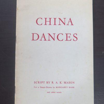R A K Mason, China Dances, McIndoe, Dunedin 1962, New Zealand Literature, Dance, Drama, Margaret Barr, Dead Souls Bookshop, Dunedin Book Shop