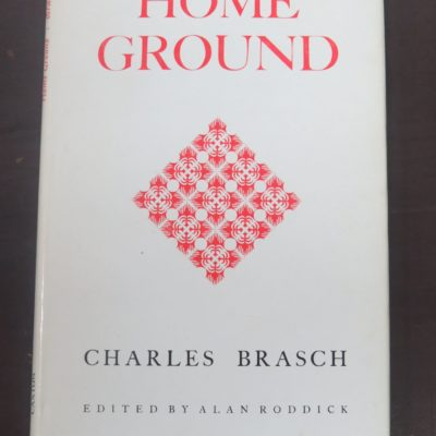 Charles Brasch, Home Ground, Poems, Caxton Press, Christchurch, 1974, New Zealand Poetry, New Zealand Literature, Dead Souls Bookshop, Dunedin Book Shop