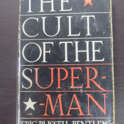 Eric Russell Bentley, The Cult of the Superman, Carlyle, Nietzsche, Hero-Worshippers, Robert Hale, London, 1947, Religion, Philosophy, Occult, Dead Souls Bookshop, Dunedin Book Shop