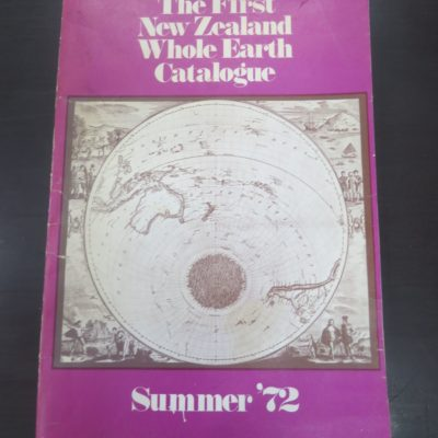 The Frist New Zealand Whole Earth Catalogue, Summer '72, Alister Taylor, Wellington, 1972, Art, Photography, Illustration, New Zealand Literature, New Zealand Non-Fiction, Dead Souls Bookshop, Dunedin Book Shop