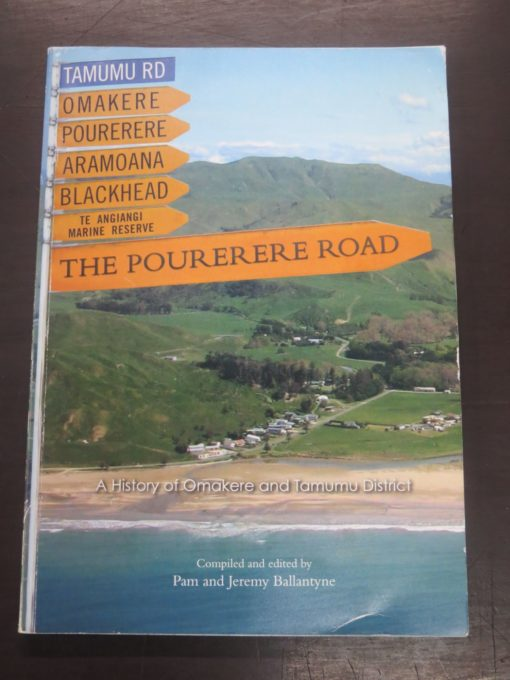Pam, Jeremy Ballantyne, The Pourerere Road, A History of Omakere and Tamumu District, 2008, New Zealand Non-Fiction, Hawkes Bay, Dead Souls Bookshop, Dunedin Book Shop