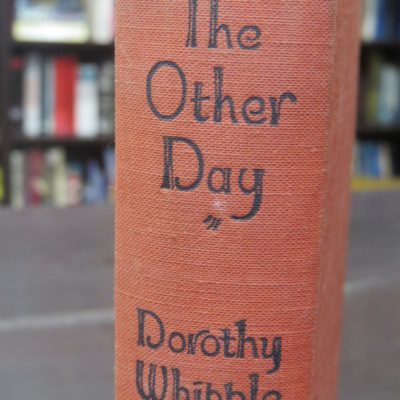Dorothy Whipple, The Other Day : An Autobiography, Michael Joseph, London, 1937 reprint, Literature, Dead Souls Bookshop, Dunedin Book Shop