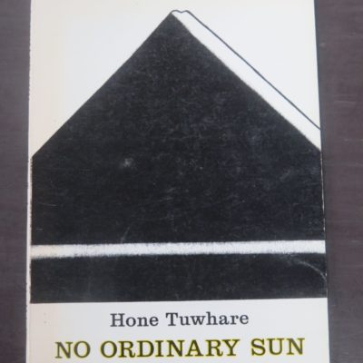 Hone Tuwhare, No Ordinary Sun, John McIndoe, Dunedin, 1982 reprint, New Zealand Literature, Maori Poet, New Zealand Poetry, Dead Souls Bookshop, Dunedin Book Shop