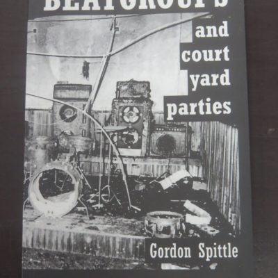 Gordon Spittle, Beat Groups and Court Yard Parties, GWS, 2007 revised edition, New Zealand Music, Dunedin, Dead Souls Bookshop, Dunedin Book Shop