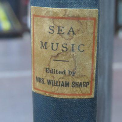Mrs. William Sharp, Ed., Sea-Music, An Anthology of Poems and Passages Descriptive of the Sea, Walter Scott, London, 1887, Music, Sea, Dead Souls Bookshop, Dunedin Book Shop