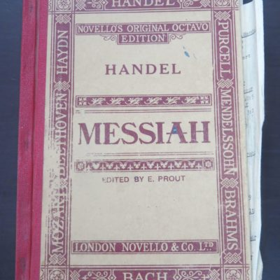 G. F. Handel, The Messiah, A Sacred Oratorio, Edited by Ebenezer Prout, Novello and Company, London, New Zealand Music, Music, Gore Choral Society, Dead Souls Bookshop, Dunedin Book Shop