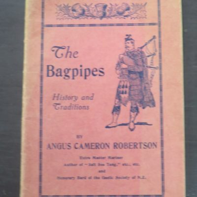 Angus Cameron Robertson, The Bagpipes : History and Traditions, Robertson, McBeath, Bond Street, Dunedin, Music, Dunedin, Bagpipes, Dead Souls Bookshop, Dunedin Book Shop