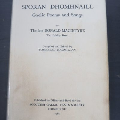 Somerled MacMillan, Ed, Sporan Dhomhnaill, Gaelic Poems and Songs of Donald Macintyre, Scottish Gaelic Texts Society, Scottish Gaelic Texts Volume 10, Oliver and Boyd, Edinburgh, 1968, Music, Songs, Dead Souls Bookshop, Dunedin Book Shop