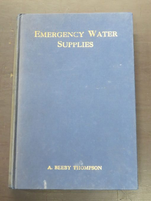 A Beeby Thompson, Emergency Water Supplies, Crosby Lockwood, Lonon, 1924, Military, Science, Agricultural, Farming, Dead Souls Bookshop, Dunedin Book Shop