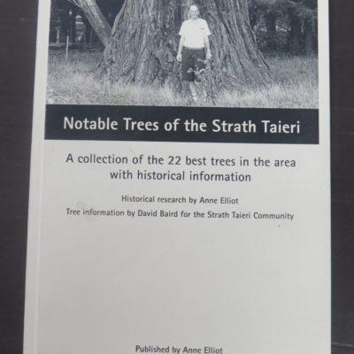 Anne Elliot, Notable Trees of the Strath Taieri, Second Revised Edition, 2006, Otago, Dunedin, Dead Souls Bookshop, Dunedin Book Shop