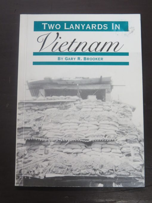 Gary R. Brooker, Two Lanyards In Vietnam, North Canterbury, 1995, Military, New Zealand Military, Dead Souls Bookshop, Dunedin Book Shop