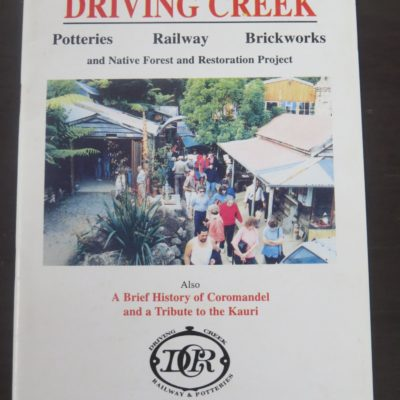 Barry Brickell, Driving Creek, Poetteries, Railway, Brickworks, Coromandel, 1995, New Zealand Pottery, Art, New Zealand Art, New Zealand Non-Fiction, Railway, Dead Souls Bookshop, Dunedin Book Shop
