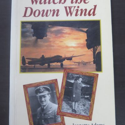 Jeanette Adams, Watch the Down Wind, Winton, 1997, Aviation, New Zealand Military, Military, Dead Souls Bookshop, Dunedin Book Shop