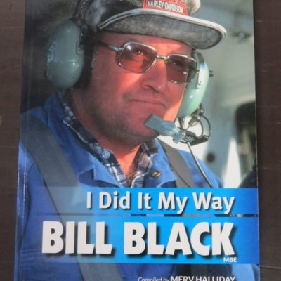 Merv Halliday, I Did It My Way, Bill Black, Te Anau, 2013, Aviation , Dead Souls Bookshop, Dunedin Book Shop