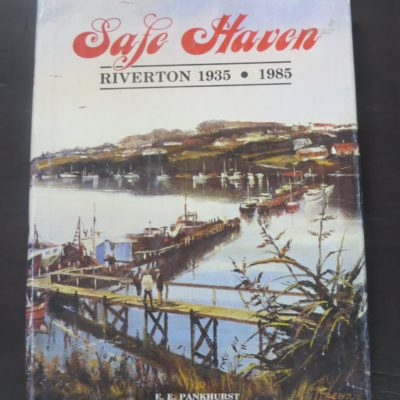 E. E. Pankhurst, Riverton, Safe Haven, 1935 - 1985, New Zealand Non-Fiction, Southland, Dead Souls Bookshop, Dunedin Book Shop