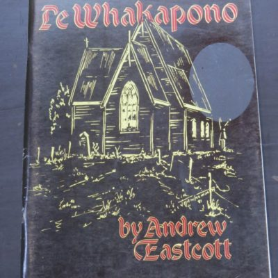 Andrew Eastcott, Te Whakapono : St Mathew The Apostle Church, Tuparoa Bay, 1857-1982, Illustrated by John Hawksworth, Taka Press, Tuparoa Bay, East Coast, New Zealand, 1982, New Zealand Non-Fiction, Dead Souls Bookshop, Dunedin Book Shop