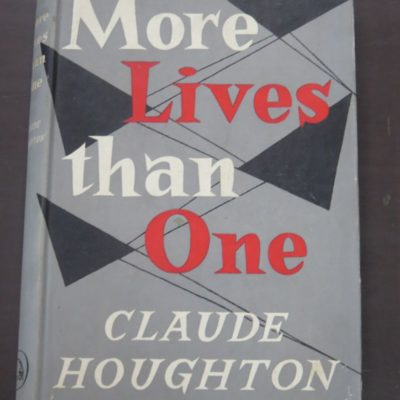 Claude Houghton, More Lives Than One, Hutchinson, London, 1957, Crime, Mystery, Detection, Dead Souls Bookshop, Dunedin Book Shop