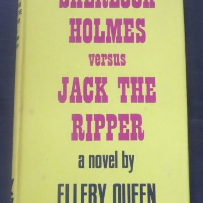 Ellery Queen, Sherlock Homes Versus Jack The Ripper, Gollancz, London, 1967 reprint (1966 USA), Crime, Mystery, Detection, Sherlock Holmes, Dead Souls Bookshop, Dunedin Book Shop