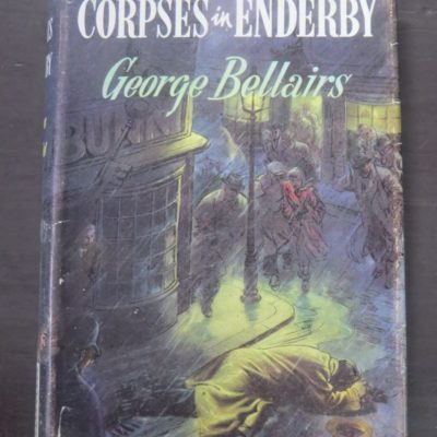 George Bellairs, Corpses in Enderby, Thriller Book Club, London, no date, reprint, Crime, Mystery, Detection, Dead Souls Bookshop, Dunedin Book Shop