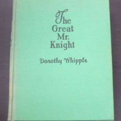 Dorothy Whipple, The Great Mr. Knight, Farrar and Rinehart, New York, 1934, Vintage, Dead Souls Bookshop, Dunedin Book Shop